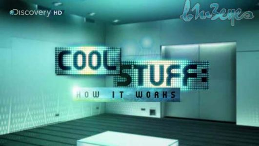 Discovery Channel - Cool Stuff: How It Works (Collection) [2007]