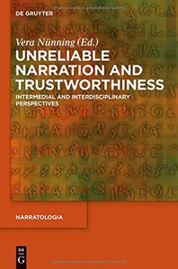 Unreliable Narration and Trustworthiness: Intermedial and Interdisciplinary Perspectives