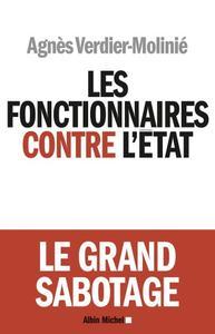 """Agnès Verdier-Molinié, """"Les Fonctionnaires contre l'Etat: Le grand sabotage"""""""