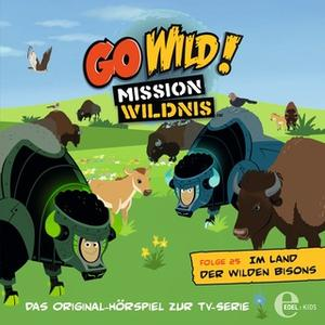 «Go Wild! Mission Wildnis - Folge 25: Das Opossum in meiner Tasche / Im Land der wilden Bisons» by Thomas Karallus