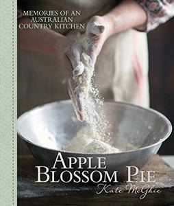 Apple Blossom Pie: Memories of an Australian Country Kitchen (repost)