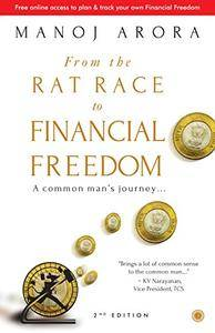 From the Rat Race to Financial Freedom: A Common Man's Journey
