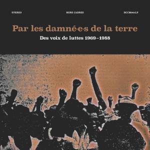 VA - Par les damné.e.s de la terre (Des voix de luttes 1969-1988) (2018)