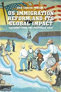 US Immigration Reform and Its Global Impact: Lessons from the Postville Raid (Repost)