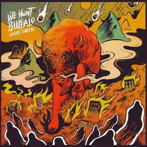 We Hunt Buffalo - Living Ghosts (2015) {Fuzzorama}