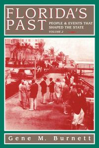 Florida's Past, Vol 2: People and Events That Shaped the State (Florida's Past)