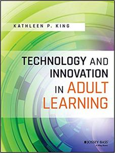 Technology and Innovation in Adult Learning