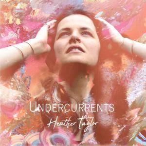 Heather Taylor - Undercurrents (2018)