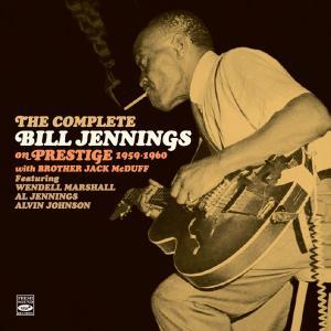 Bill Jennings - The Complete Bill Jennings On Prestige 1959-1960 with Brother Jack McDuff (2018) {Fresh Sound FSR-CD 973}
