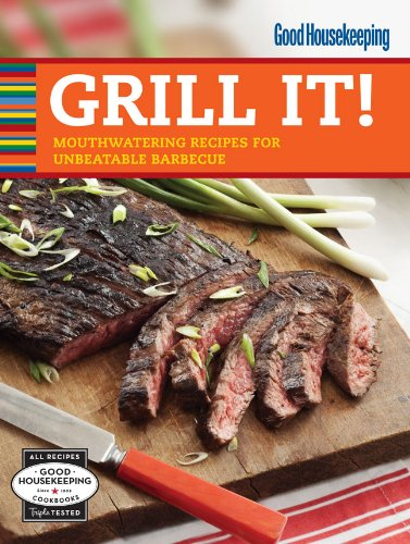 Grill It!: Mouthwatering Recipes for Unbeatable Barbecue