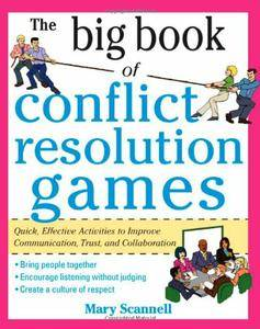 The Big Book of Conflict Resolution Games: Quick, Effective Activities to Improve Communication [Repost]