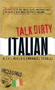 Talk Dirty Italian: Beyond Cazzo