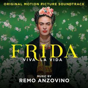 Remo Anzovino - Frida - Viva la vida (Original Motion Picture Soundtrack) (2019)