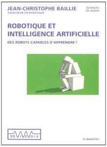 """Jean-Christophe Baillie, """"Robotique et intelligence artificielle: Des robots capables d'apprendre"""""""