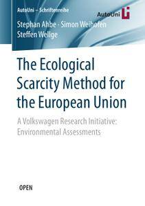 The Ecological Scarcity Method for the European Union: A Volkswagen Research Initiative: Environmental Assessments
