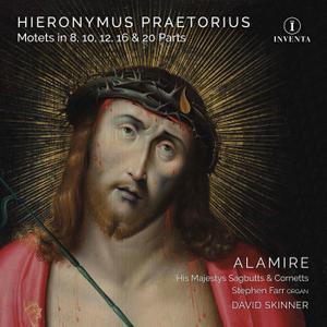 David Skinner & Stephen Farr - Hieronymus Praetorius: Motets in 8, 10, 12, 16 & 20 Parts (2019) [24/96]