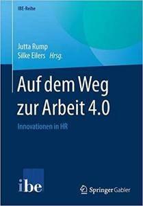 Auf dem Weg zur Arbeit 4.0: Innovationen in HR