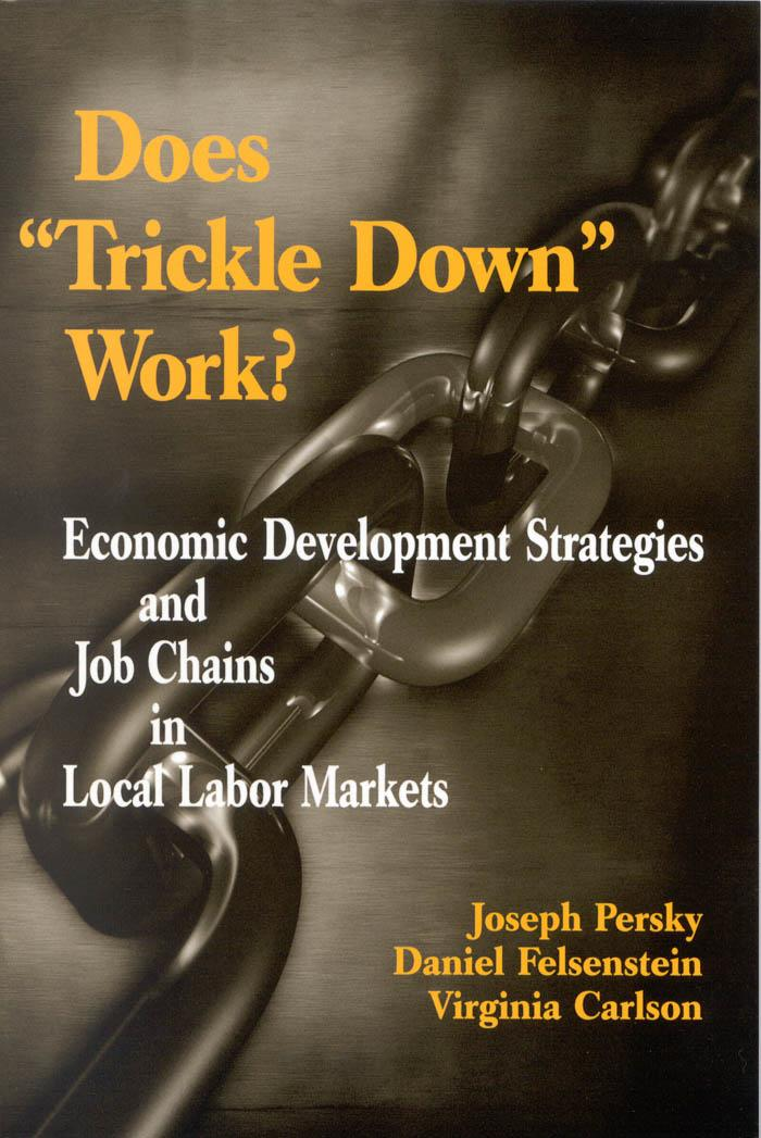 """Does """"Trickle Down"""" Work?: Economic Development Strategies and Job Chains in Local Labor Markets"""