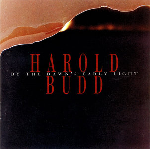 Harold Budd - By The Dawn's Early Light (1991)