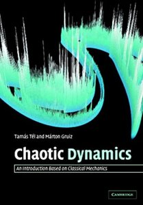 Chaotic Dynamics: An Introduction Based on Classical Mechanics (repost)