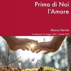«Prima di noi l'Amore» by Marco Ferrini
