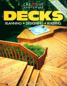 Decks: Planning, Designing, Building