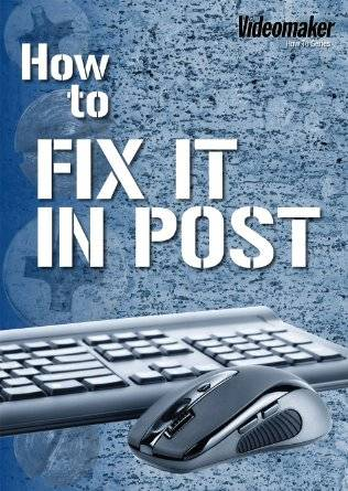 How To: Fix it in Post