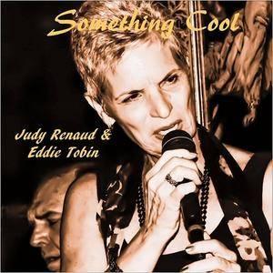 Judy Renaud and Eddie Tobin - Something Cool (2017)