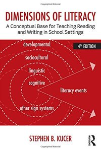 Dimensions of Literacy: A Conceptual Base for Teaching Reading and Writing in School Settings, 4 edition