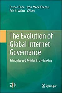 The Evolution of Global Internet Governance: Principles and Policies in the Making (Repost)