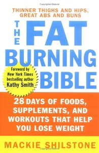 The Fat-Burning Bible: 28 Days of Foods, Supplements, and Workouts that Help You Lose Weight (Repost)