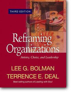 Lee G. Bolman, Terrence E. Deal, «Reframing Organizations : Artistry, Choice, and Leadership» (3rd edition)