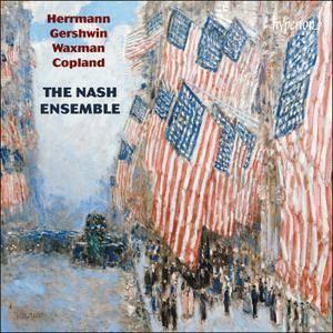 The Nash Ensemble - American Chamber Music: Herrmann, Gershwin, Waxman, Copland (2015)