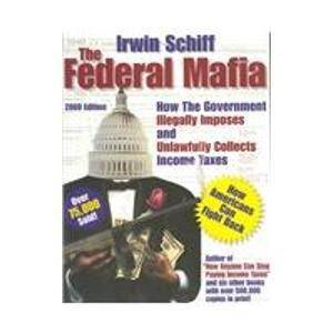 Federal Mafia: How It Illegally Imposes and Unlawfully Collects Income Taxes(Repost)