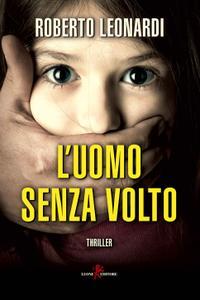 Roberto Leonardi - L'uomo senza volto