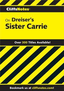CliffsNotes on Dreiser's Sister Carrie