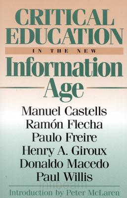 Critical Education in the New Information Age (Critical Perspectives Series)