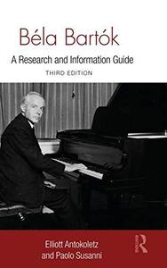 Béla Bartók: A Research and Information Guide (Routledge Music Bibliographies)