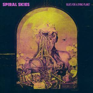 Spiral Skies - Blues for a Dying Planet (2018) [Official Digital Download]