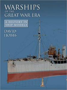 Warships of the Great War Era (A History of Ship Models) [Repost]
