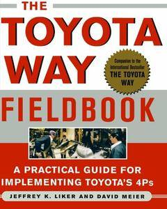 The Toyota Way Fieldbook: A Practical Guide for Implementing Toyota's 4Ps (repost)