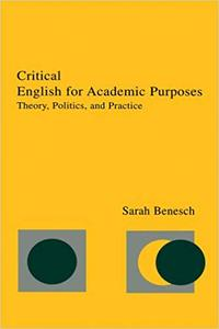 Critical English for Academic Purposes: Theory, Politics, and Practice (Repost)
