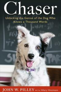 Chaser: Unlocking the Genius of the Dog Who Knows a Thousand Words (Repost)