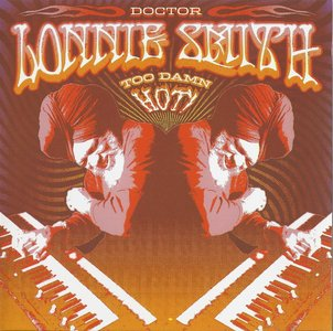 Dr. Lonnie Smith - Too Damn Hot! (2004) {Palmetto Records PM 2105}