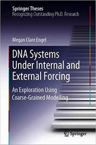 DNA Systems Under Internal and External Forcing: An Exploration Using Coarse-Grained Modelling