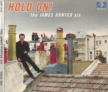 The James Hunter Six - Hold On! (2016) {Daptone Records DAP-040}