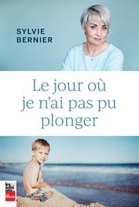 """Sylvie Bernier, """"Le jour où je n'ai pas pu plonger"""""""