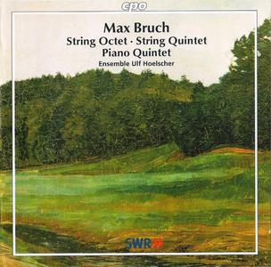 Ensemble Ulf Hoelscher - Max Bruch: String Octet, String Quintet, Piano Quintet (2000)