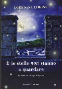 Loredana Limone - E le stelle non stanno a guardare. Le storie di Borgo Propizio (Repost)
