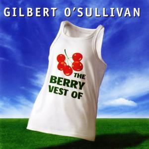 Gilbert O'Sullivan - The Berry Vest of Gilbert O'Sullivan (2004)